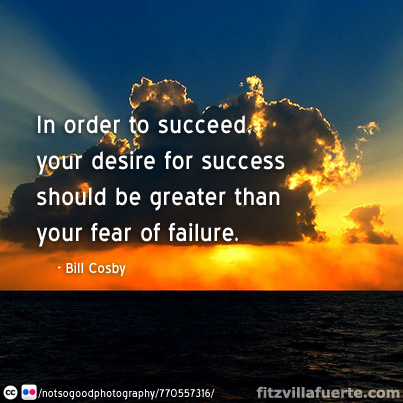 fear of failure Inspirational Quotes #3: Bill Cosby, Zig Ziglar, Jordan Belfort and more